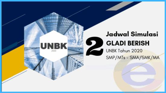 Jadwal Resmi Simulasi 2 Gladi Bersih UNBK 2020 Semua Jenjang