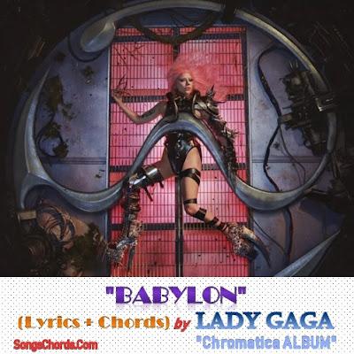 Babylon Chords and Lyrics by Lady Gaga