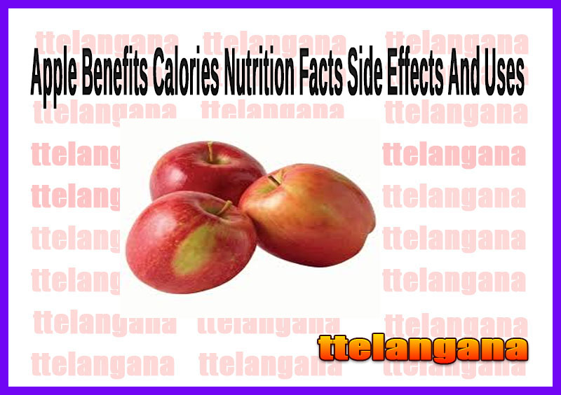 Apple Benefits Calories Nutrition Facts Side Effects And Uses