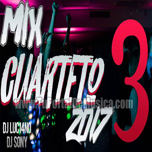 Dj Luc14no Ft. Dj Sony Cuarteto Mix 3 (2017)
