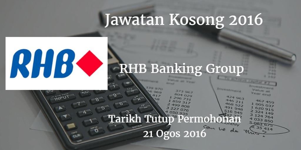 Jawatan Kosong RHB Banking Group 21 Ogos 2016