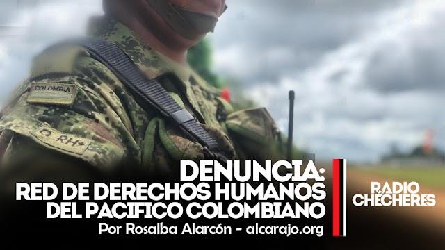 Chocó: Comunidades denuncian incursión armada del Ejército Nacional con brazaletes FARC, ELN y paramilitares águilas negras