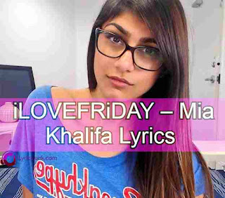 iLOVEFRiDAY – Mia Khalifa Lyrics  Lyricsjunk