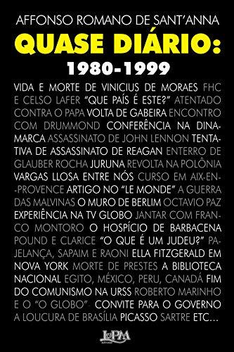 Quase diário: 1980-1999 - Affonso Romano de Sant'Anna