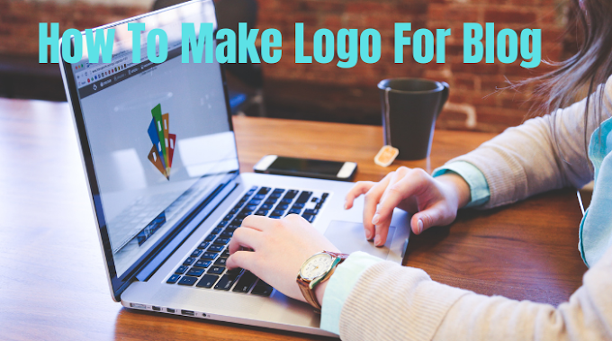 How To Create a Free Logo For Your Blog | Make Logo For Blog