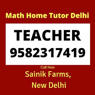 Math Home Tutor in Sainik Farms, Delhi