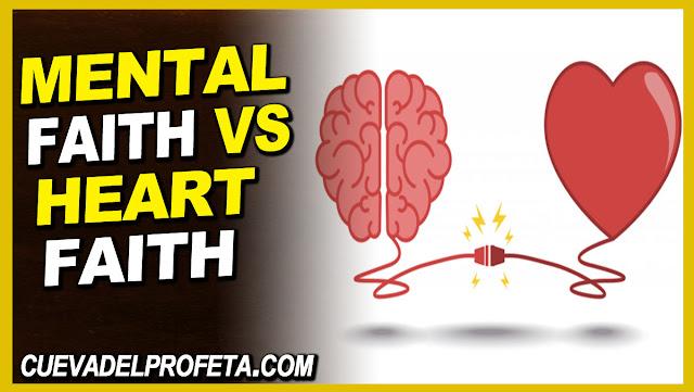 Mental faith vs Heart faith - William Marrion Branham Quotes