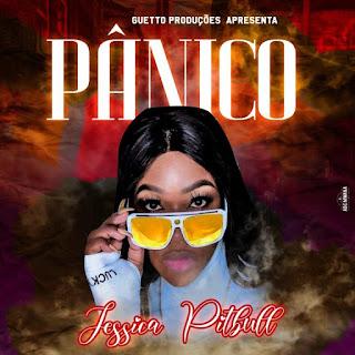 Jessica Pitbull - Pânico