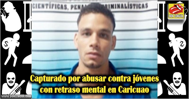 Capturado por abusar contra jóvenes con retraso mental en Caricuao
