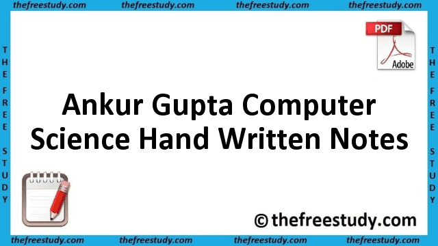 Ankur Gupta Notes CS Computer Science Hand Written Notes Download