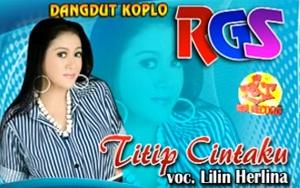 Titip Cintaku Lirik ( Lilin Herlina ) feat Koplo RGS