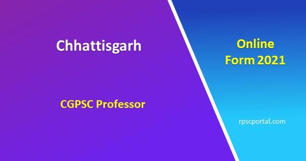 Chhattisgarh CGPSC Professor Online Form 2021
