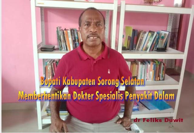 Bupati Kabupaten Sorong Selatan Memberhentikan Dokter Spesialis Penyakit Dalam