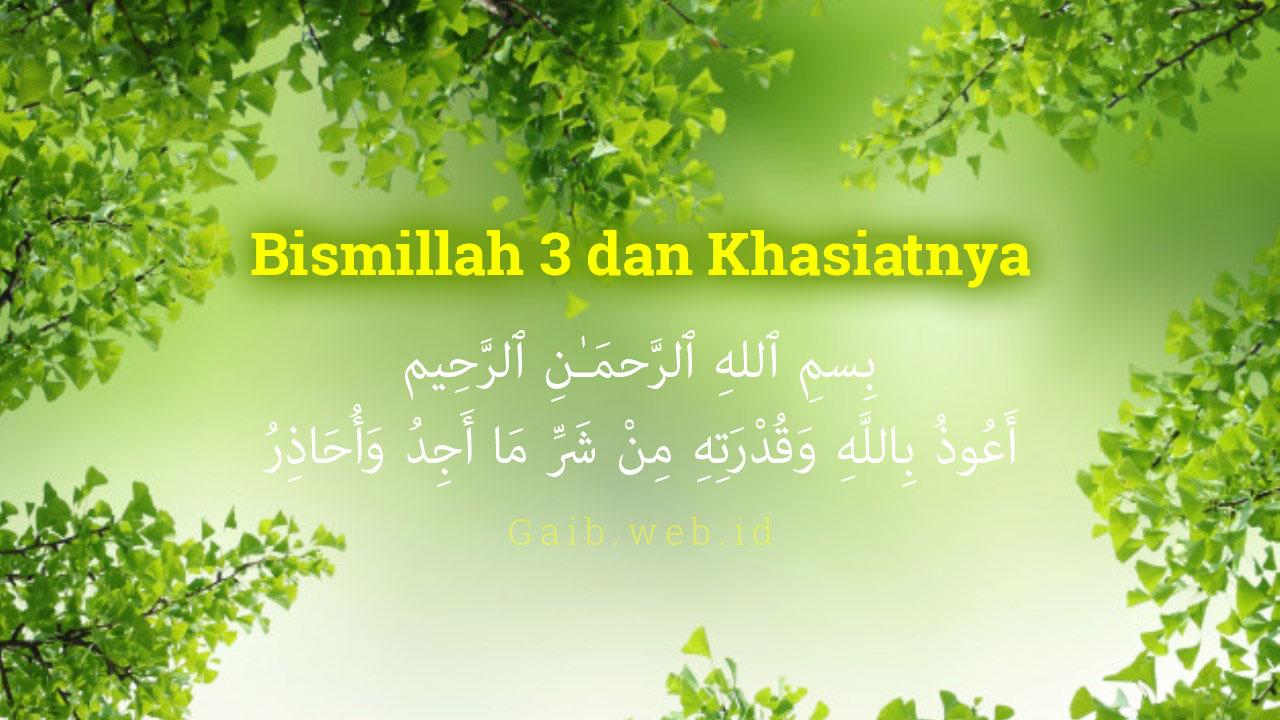 Khasiat Bismillah 3 dan Fadilahnya
