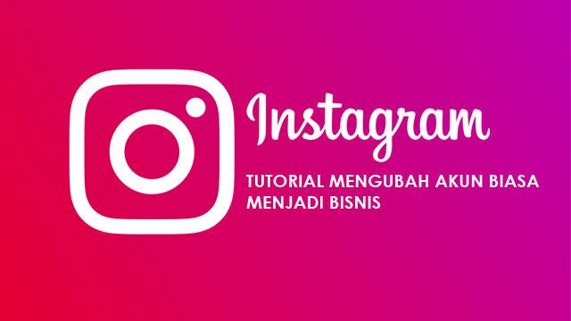 Tutorial Instagram mengubah akun biasa menjadi professional business creator