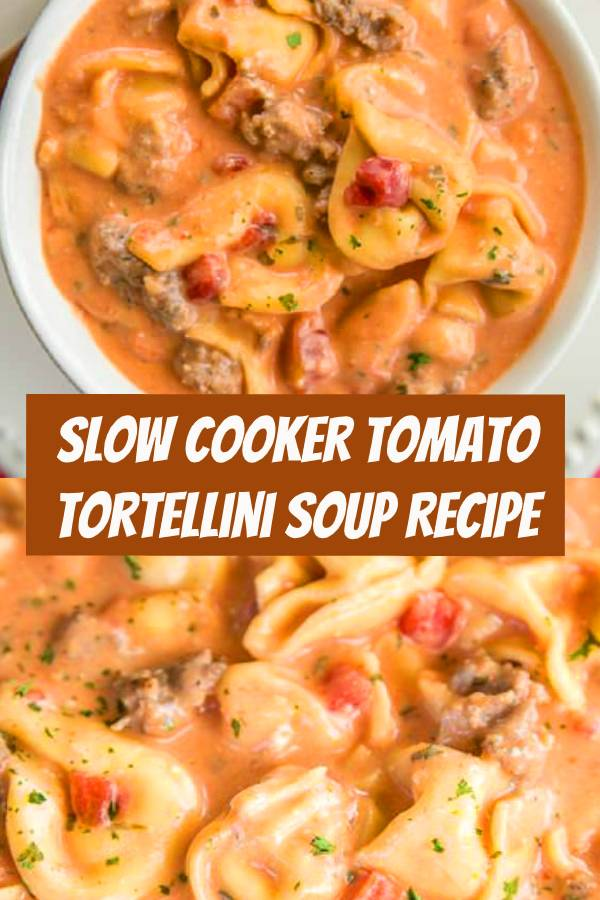 Slow cooker tomato tortellini soup recipe. Very easy and delicious Italian soup cooked in a slow cooker. A very good combination of Italian sausages, tomatoes, tomato soup, cream cheese, and cheese tortellini. #slowcooker #tomato #tortellini #italiansausage #dinner