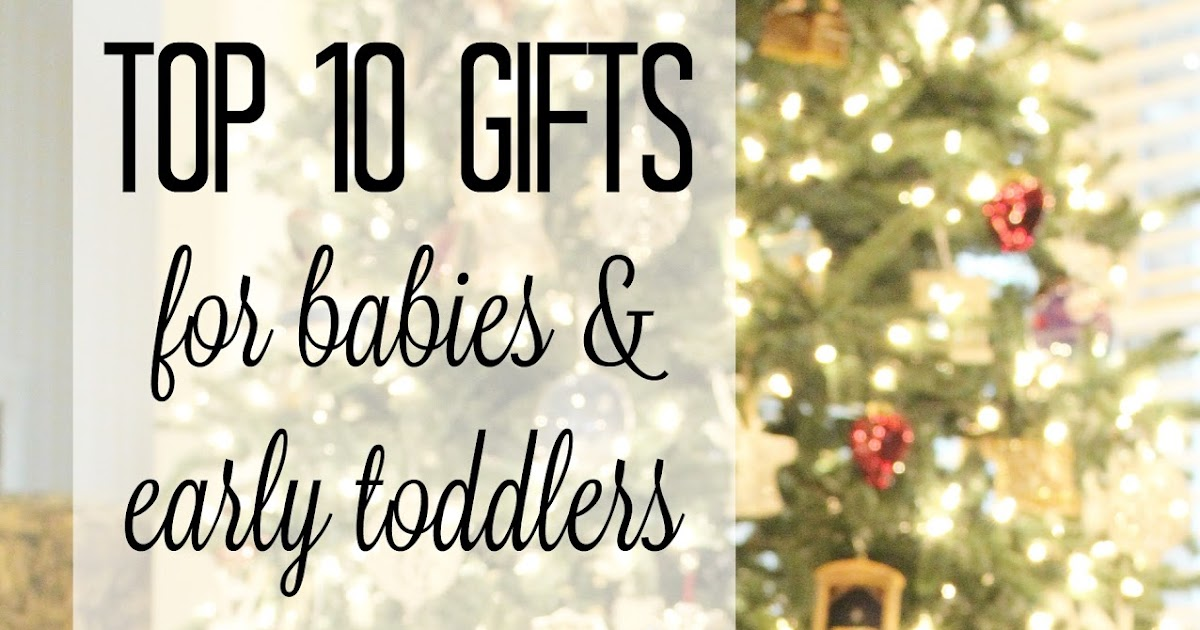 The christian wife life top 10 christmas gifts for babies for Top 10 gifts for wife
