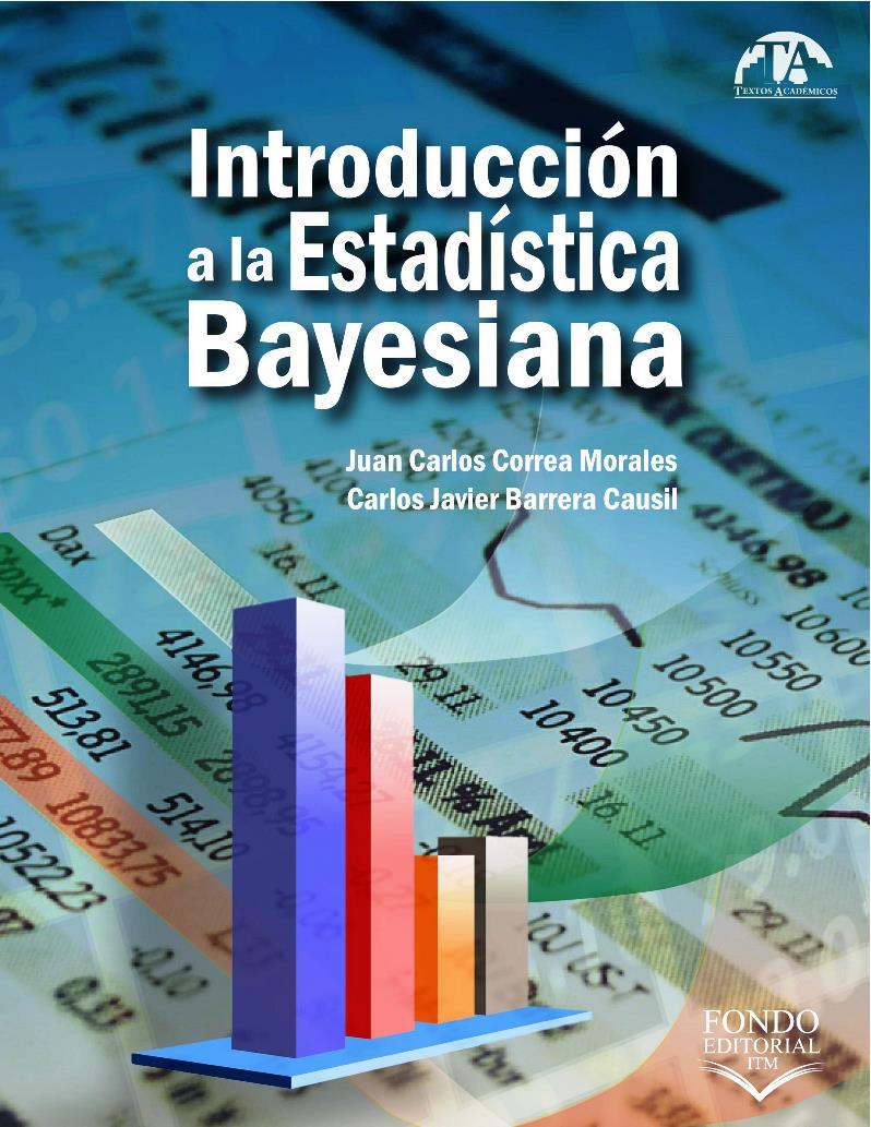 Introducción a la Estadística Bayesiana – Juan Carlos Correa Morales