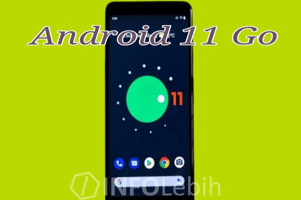Mengenal Android 11 Go Serta Fitur Terbarunya