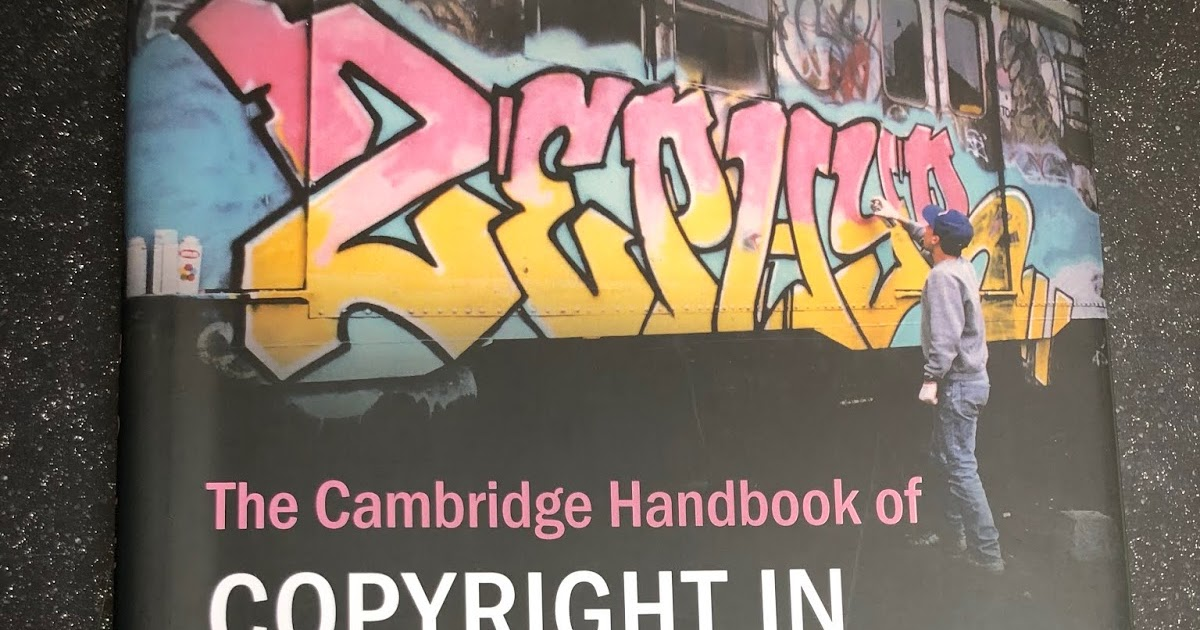 Book Review The Cambridge Handbook Of Copyright In Street Art And