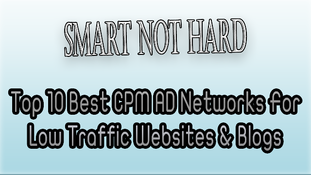 Top 10 Best CPM AD Networks For Low Traffic Websites & Blogs