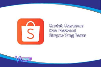 Contoh Username Dan Password Shopee Yang Benar Untuk Mendaftar