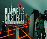 all-walls-must-fall-a-tech-noir-tactics-game