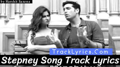 stepney-song-lyrics-hotel-milan-kunaal-roy-kapur-harshit-saxena