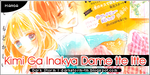 http://darkstorm-tm.blogspot.com/2015/07/kimi-ga-inakya-dame-tte-itte.html