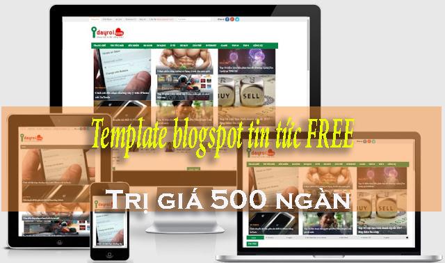 Template blogspot tin tuc mien phi tri gia 500 ngan hinh anh