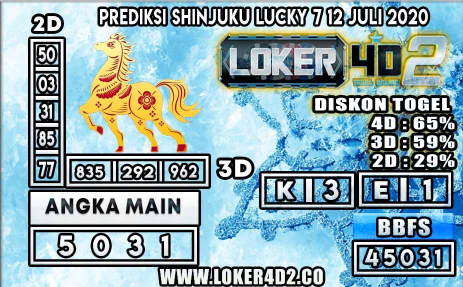 PREDIKSI TOGEL SHINJUKU LUCKY 7 LOKER4D2 12 JULI 2020