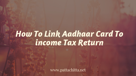 How To Link Aadhaar Card To Income Tax Return