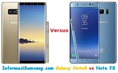 Perbandingan Harga dan Spesifikasi Samsung Galaxy Note8 vs Note FE
