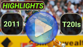 2011 t20i cricket matches highlights online