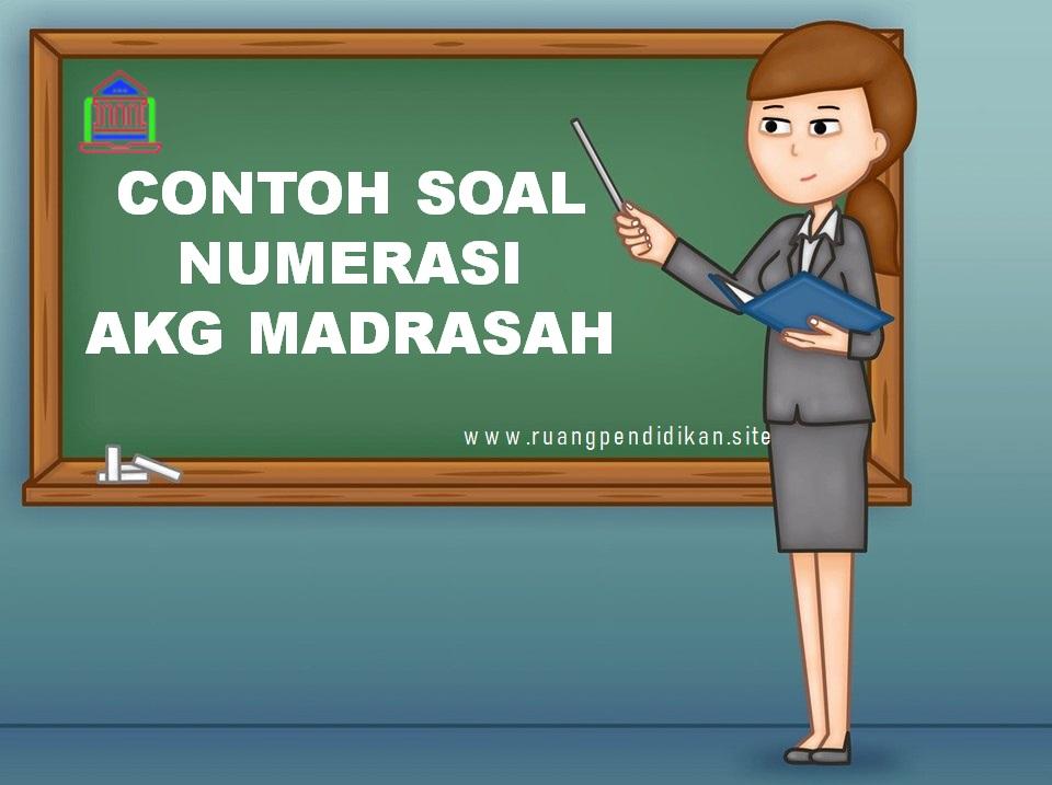 Contoh Soal Numerasi Pada Asesmen Kompetensi Guru Akg Madrasah Ruang Pendidikan
