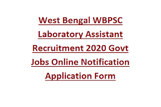 West Bengal WBPSC Laboratory Assistant Recruitment 2020 Govt Jobs Online Notification Application Form