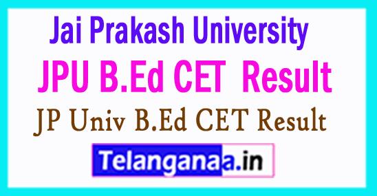 Jai Prakash University B.Ed CET Result 2018