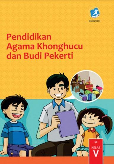 Buku Siswa Pendidikan Agama Khonghucu dan Budi Pekerti Kelas 5 Revisi 2017 Kurikulum 2013