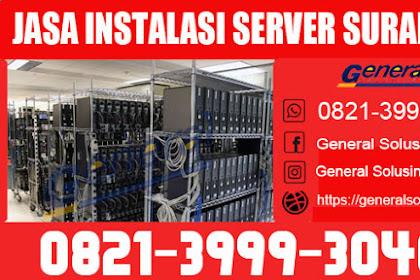 Melayani Jasa Instalasi Server Enterprise Surabaya 0821.3999.3040