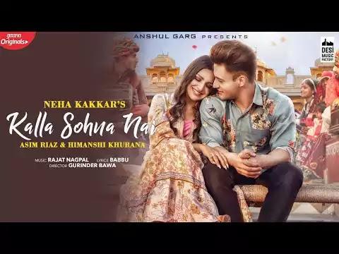 Neha Kakkar Song Kalla Sohna Nai Lyrics Lyricsworldyou