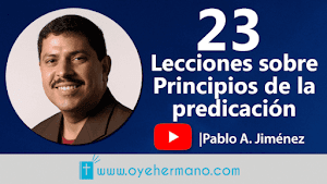 Pablo A. Jiménez: 23 Lecciones sobre principios de la predicación bíblica