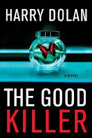 The Good Killer by Harry Dolan book cover and review