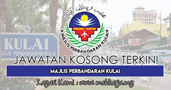 Jawatan Kosong Terkini 2018 di Majlis Perbandaran Kulai