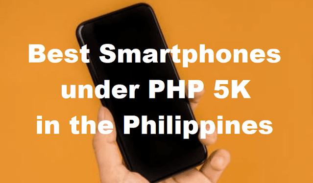Best Smartphones under PHP 5K in the Philippines