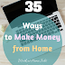 35 Ways to Make Money from Home - Work at Home Trust