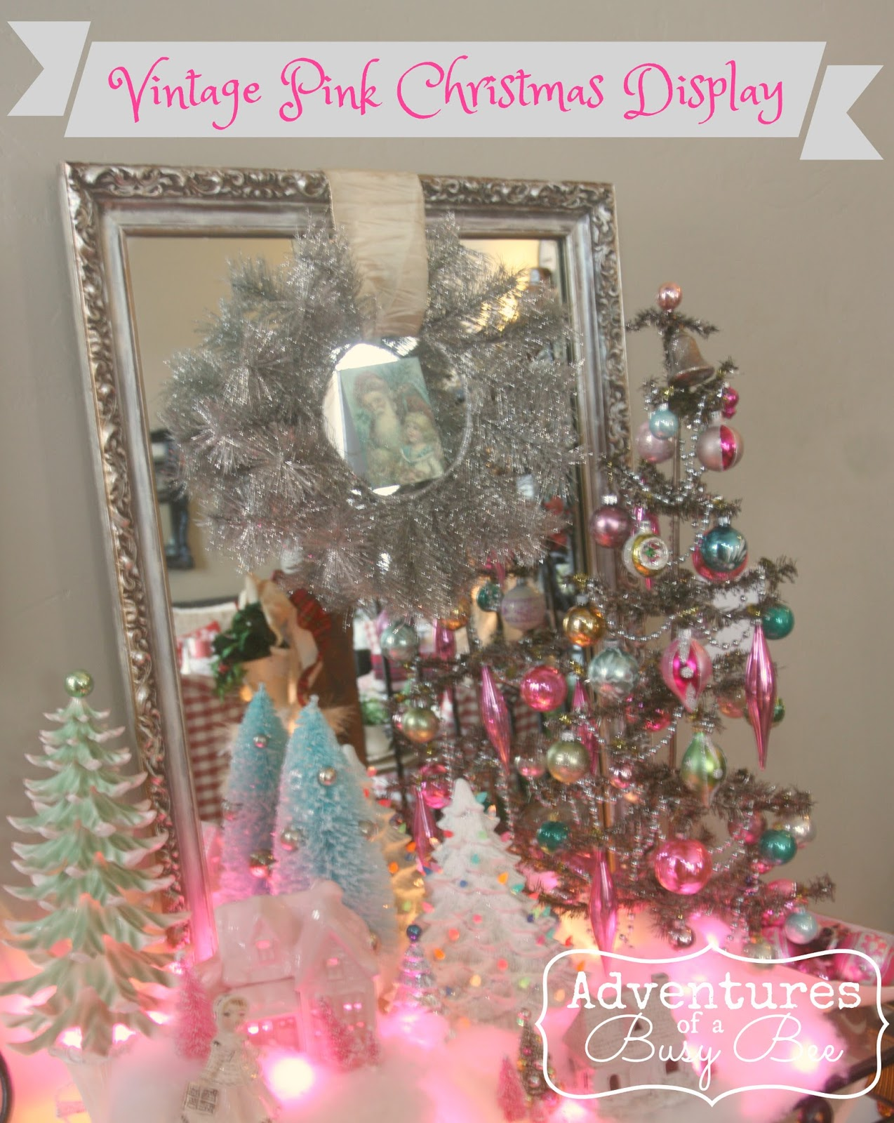Pink Christmas.Adventures Of A Busybee Vintage Pink Christmas Display