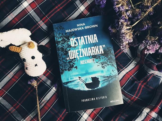 """Ostatnia """"więźniarka"""" Auschwitz""""/ Nina Majewska Brown"""