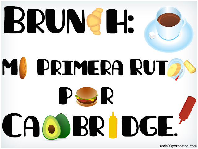 Brunch: Mi Primera Ruta por Cambridge, Ma