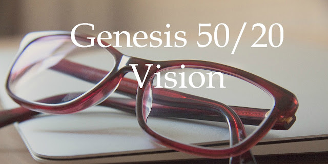 Genesis 50/20 Eyesight - Trusting God to Use Bad Situations for Our Good