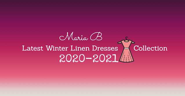 Maria B winter Collection 2020-21 Dresses